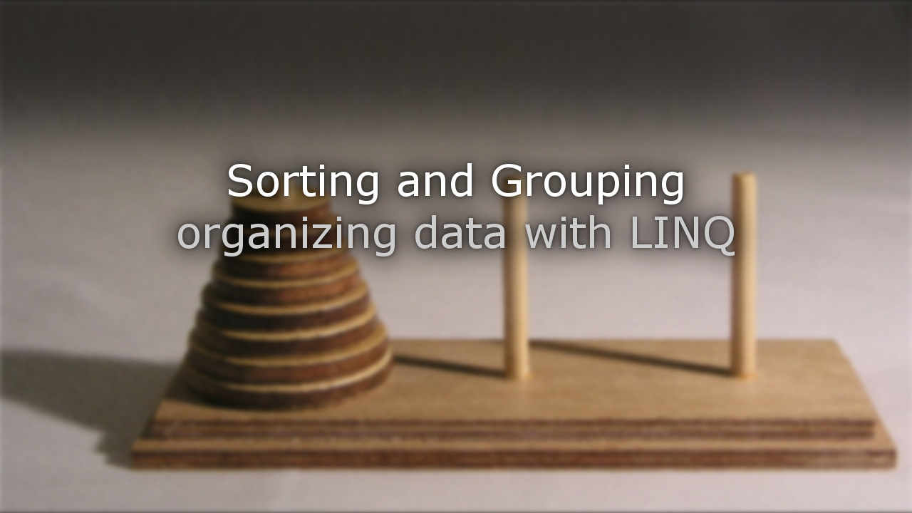 Sorting and Grouping - organizing data with LINQ – GameDev<T>