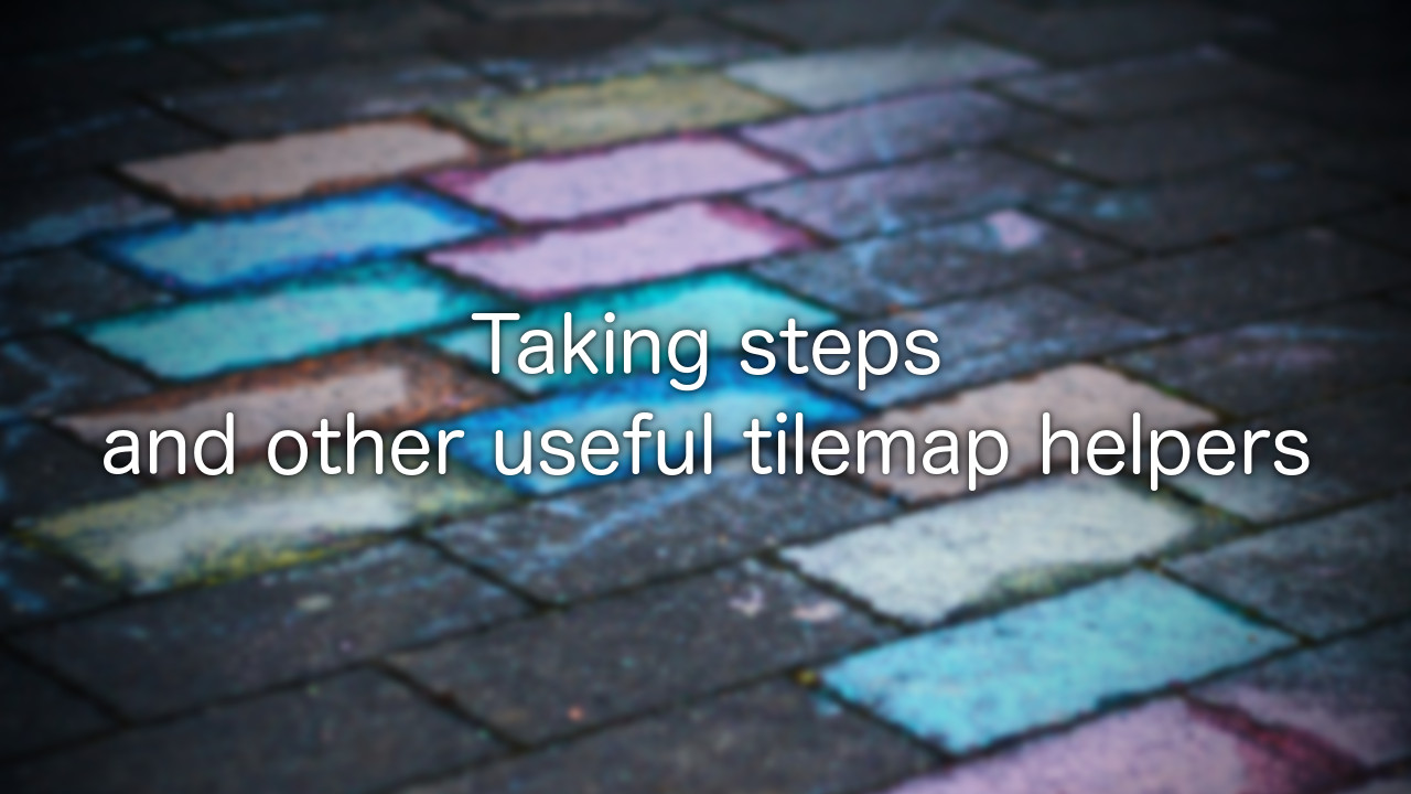 taking-steps-and-other-useful-tilemap-helpers-header