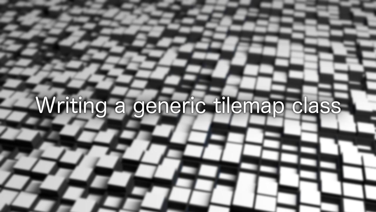 writing-generic-tilemap-class-header